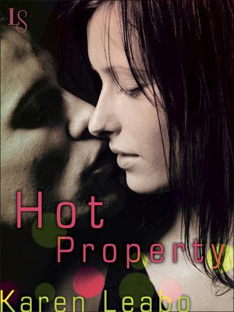 Hot Property by Karen Leabo