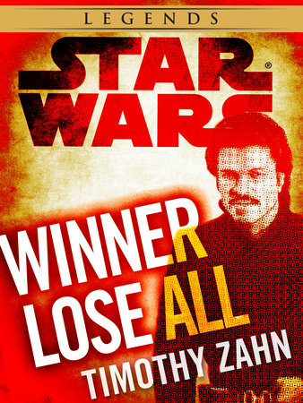 Winner Lose All--A Lando Calrissian Tale: Star Wars Legends (Novella)