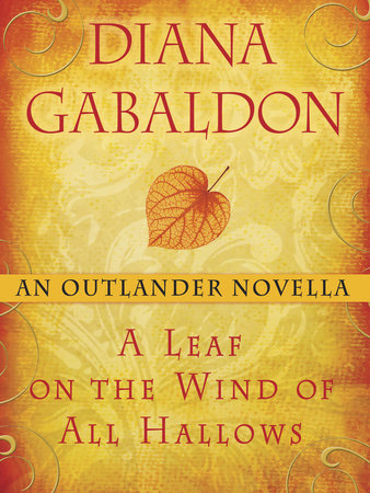 A Leaf On The Wind Of All Hallows An Outlander Novella By Diana