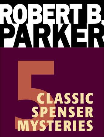 Five Classic Spenser Mysteries by Robert B. Parker