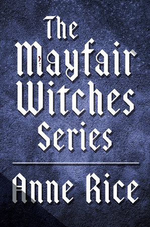 The Mayfair Witches Series 3-Book Bundle by Anne Rice