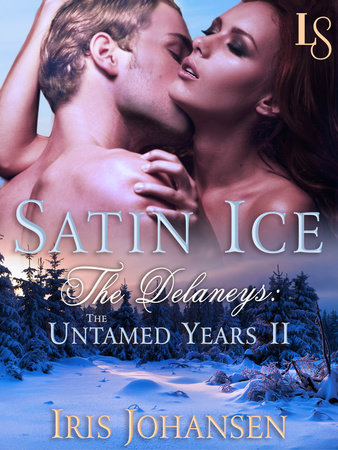 Satin Ice: The Delaneys by Iris Johanson