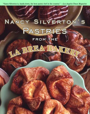 Nancy Silverton's Pastries from the La Brea Bakery by Nancy Silverton