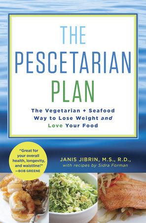 The Pescetarian Plan by Janis Jibrin and Sidra Forman