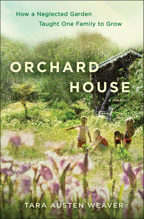 Orchard House by Tara Austen Weaver