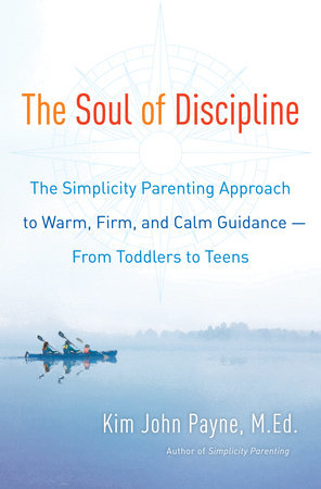 The Soul of Discipline by Kim John Payne