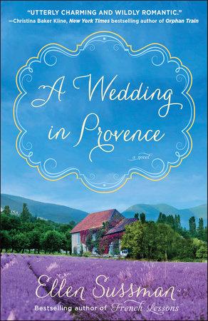A Wedding in Provence by Ellen Sussman