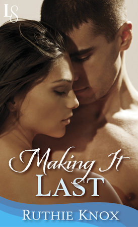 Making It Last: A Novella by Ruthie Knox