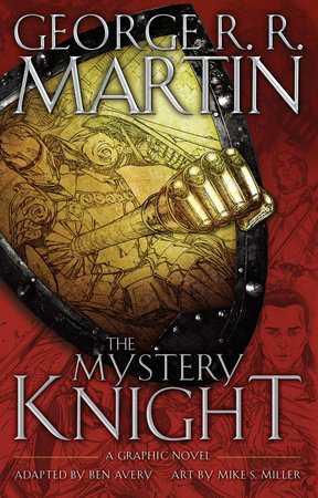 The Mystery Knight: A Graphic Novel by George R. R. Martin