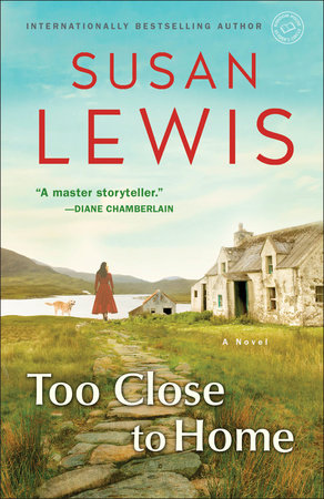 Too Close to Home by Susan Lewis