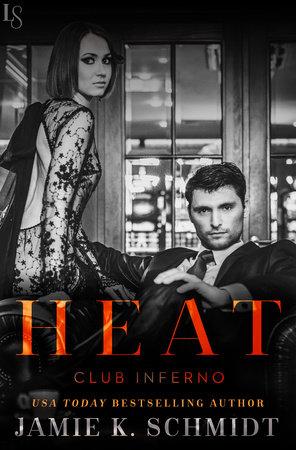 Heat by Jamie K. Schmidt