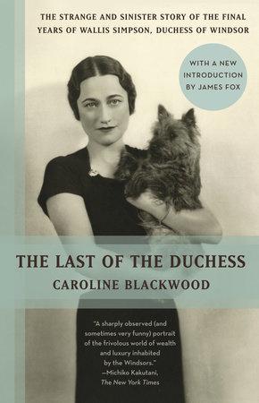 The Last of the Duchess by Caroline Blackwood