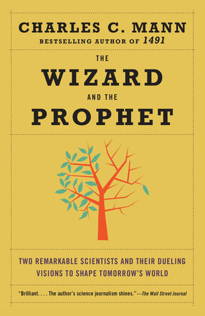 The Wizard and the Prophet by Charles Mann