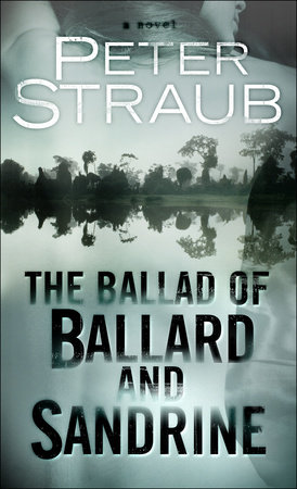 The Ballad of Ballard and Sandrine by Peter Straub