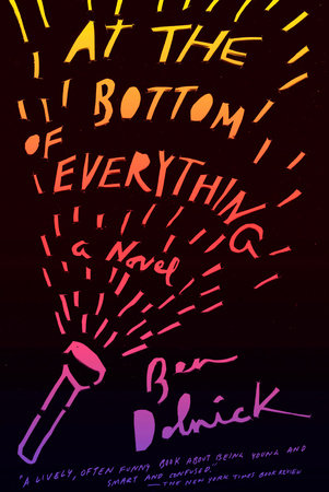 At the Bottom of Everything by Ben Dolnick