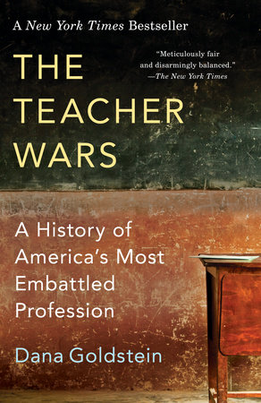 The Teacher Wars by Dana Goldstein