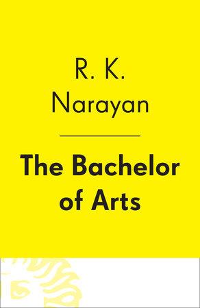The Bachelor of Arts by R. K. Narayan