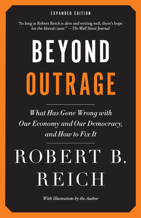 Beyond Outrage: Expanded Edition by Robert B. Reich