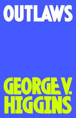 Outlaws by George V. Higgins