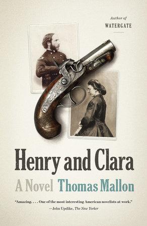 Henry and Clara by Thomas Mallon