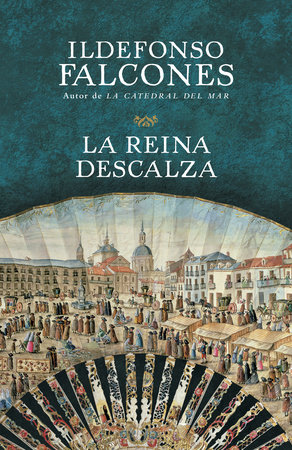 La reina descalza by Ildefonso Falcones