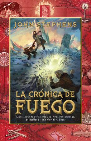La crónica de fuego by John Stephens