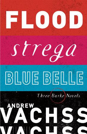 Three Burke Novels, 3-Book Bundle by Andrew Vachss
