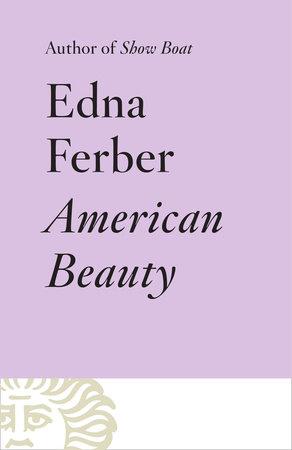 American Beauty by Edna Ferber