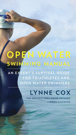 Open Water Swimming Manual by Lynne Cox