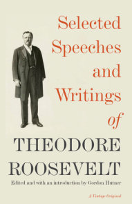 Selected Speeches and Writings of Theodore Roosevelt