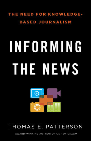 Informing the news by thomas e patterson penguinrandomhouse informing the news by thomas e patterson fandeluxe Images