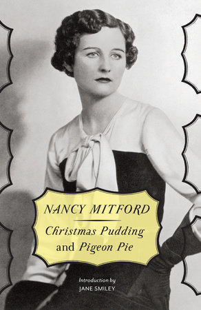Christmas Pudding and Pigeon Pie by Nancy Mitford