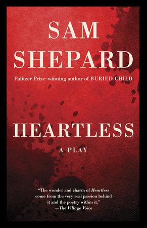 Heartless by Sam Shepard