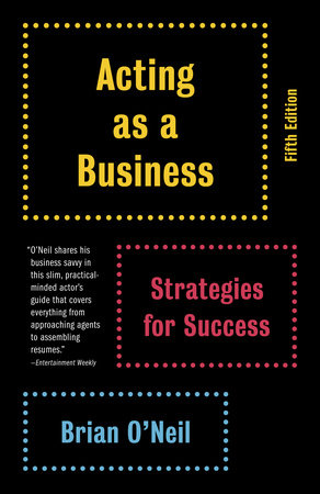 Acting as a Business, Fifth Edition by Brian O'Neil