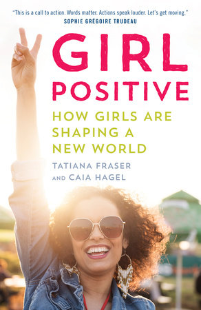 Girl Positive by Tatiana Fraser and Caia Hagel