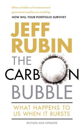 The Carbon Bubble by Jeff Rubin