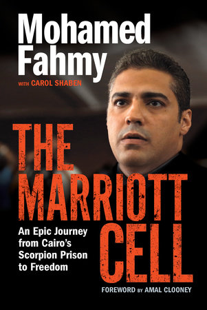 The Marriott Cell by Mohamed Fahmy and Carol Shaben