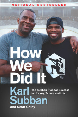 How We Did It by Karl Subban and Scott Colby