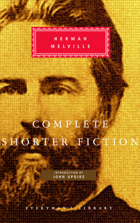 Complete Shorter Fiction by Herman Melville