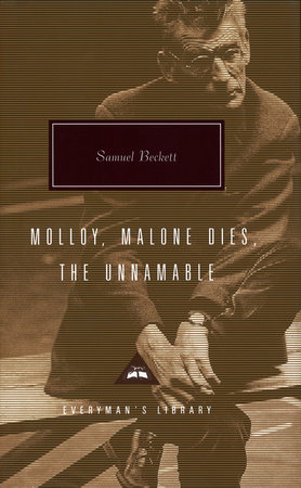 Molloy, Malone Dies, The Unnamable by Samuel Beckett