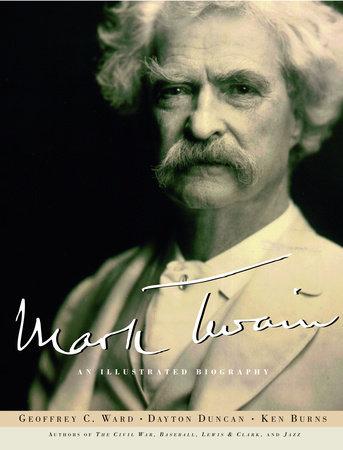 Mark Twain by Geoffrey C. Ward, Ken Burns and Dayton Duncan