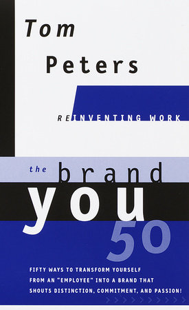 The Brand You50 (Reinventing Work) by Tom Peters