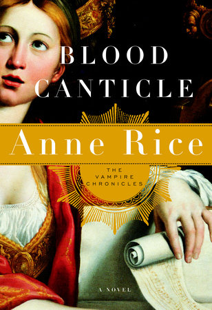 Blood Canticle by Anne Rice