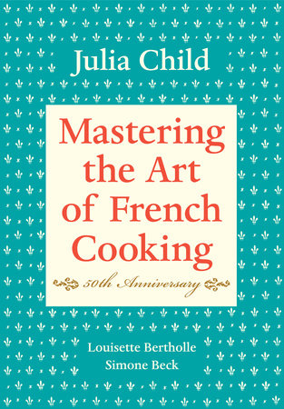 Mastering the Art of French Cooking, Volume 1 Book Cover Picture
