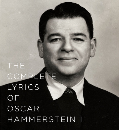 The Complete Lyrics of Oscar Hammerstein II by Oscar Hammerstein II