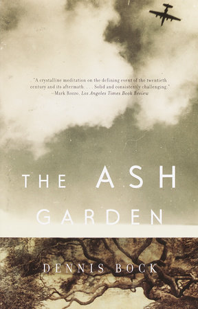 The Ash Garden by Dennis Bock