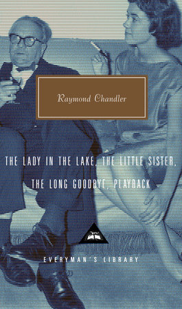 The Lady in the Lake; The Little Sister; The Long Goodbye; Playback by Raymond Chandler