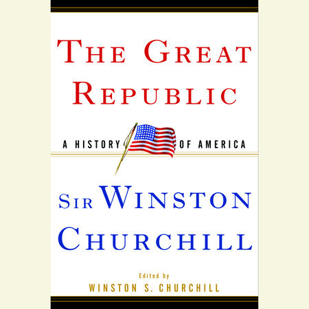 The Great Republic by Winston S. Churchill