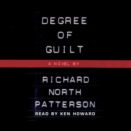 Degree Of Guilt By Richard North Patterson Penguinrandomhouse