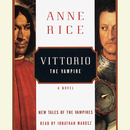 Vittorio the Vampire by Anne Rice
